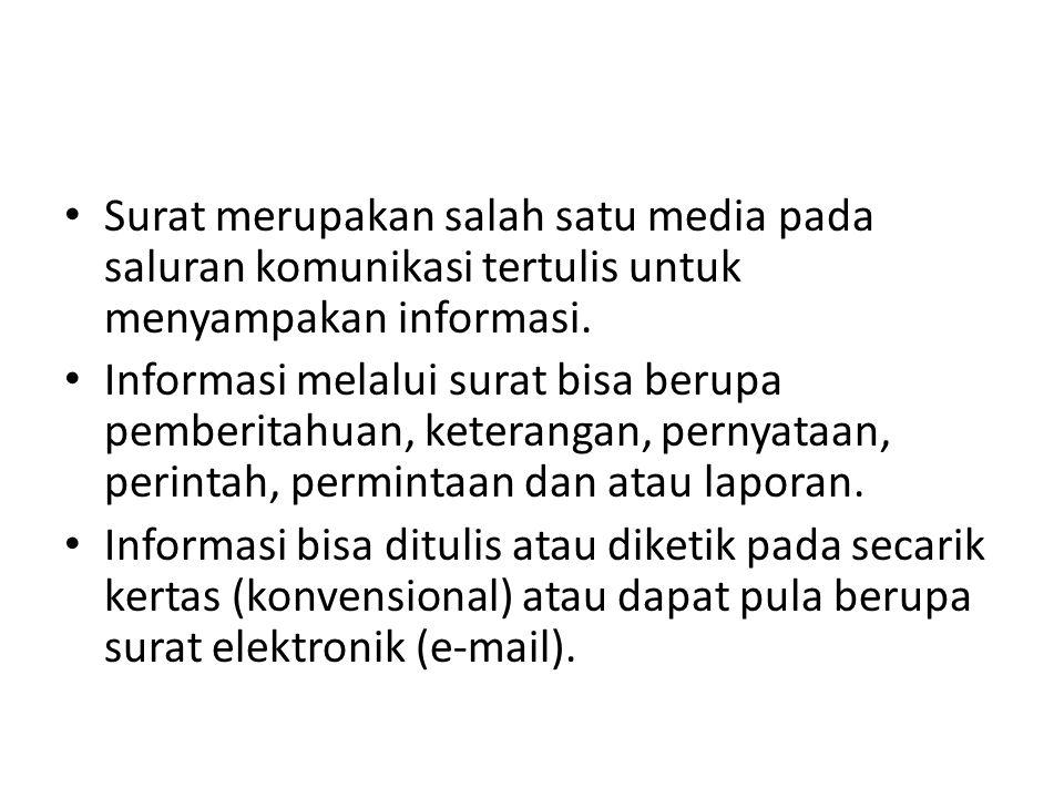 Surat merupakan salah satu media pada saluran komunikasi tertulis untuk menyampakan informasi.