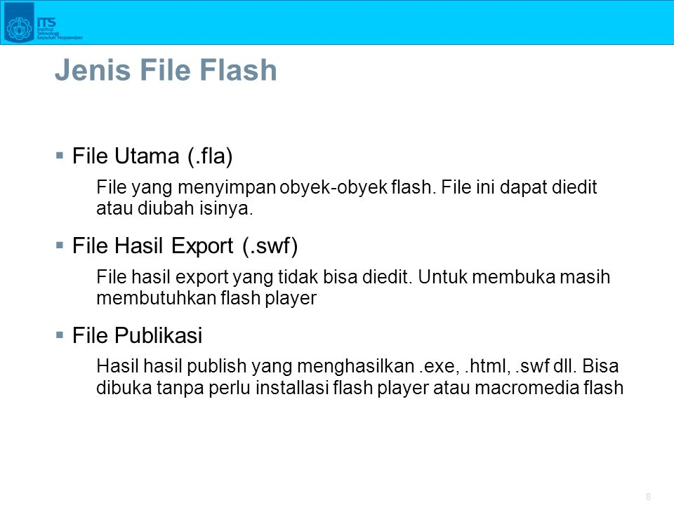 Jenis File Flash File Utama (.fla) File Hasil Export (.swf)
