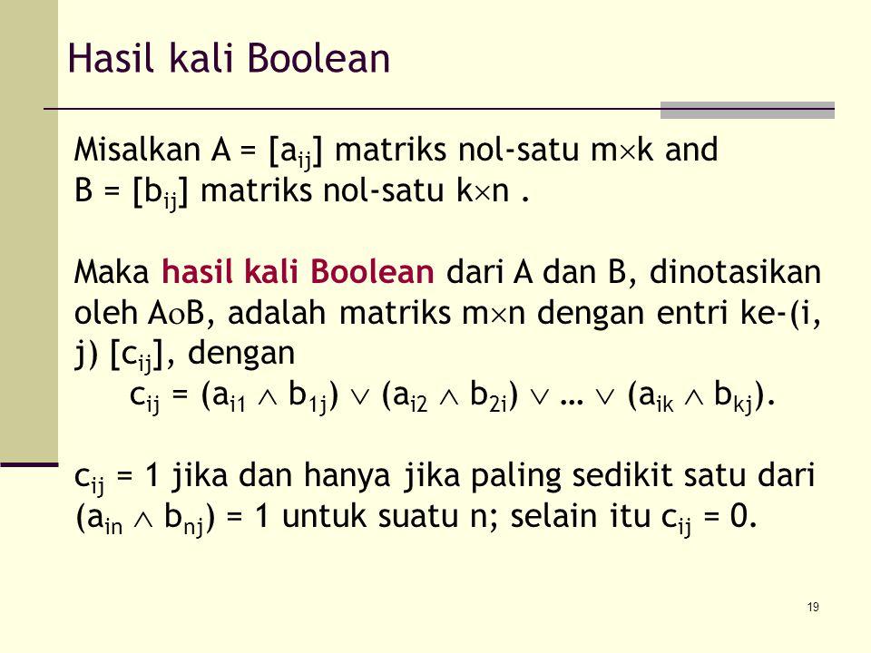 cij = (ai1  b1j)  (ai2  b2i)  …  (aik  bkj).