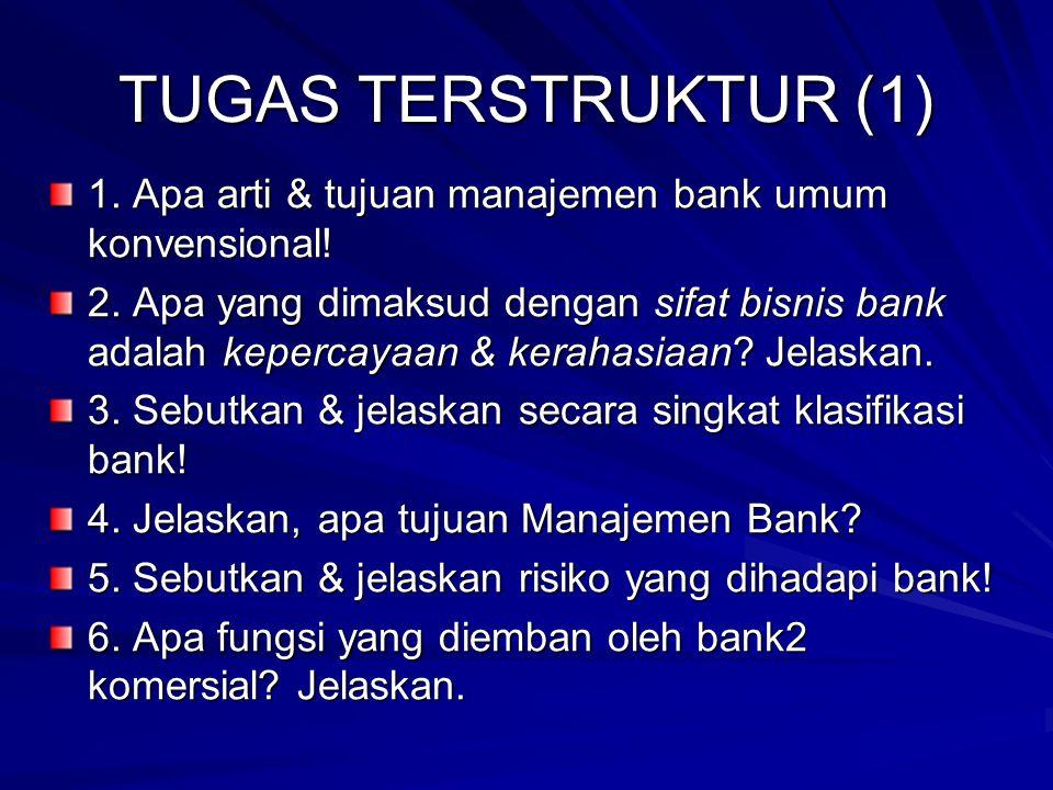 TUGAS TERSTRUKTUR (1) 1. Apa arti & tujuan manajemen bank umum konvensional!