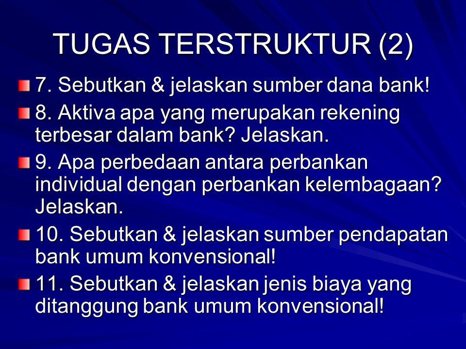 TUGAS TERSTRUKTUR (2) 7. Sebutkan & jelaskan sumber dana bank!