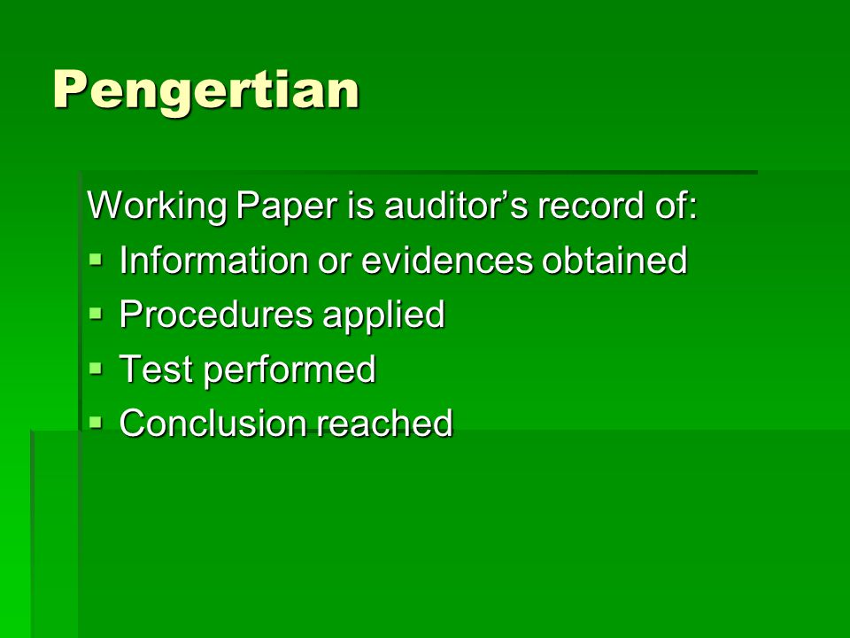 Pengertian Working Paper is auditor's record of: