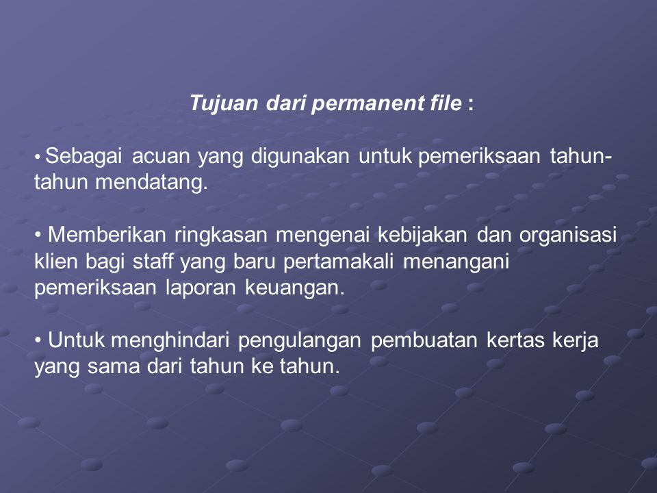 Tujuan dari permanent file :