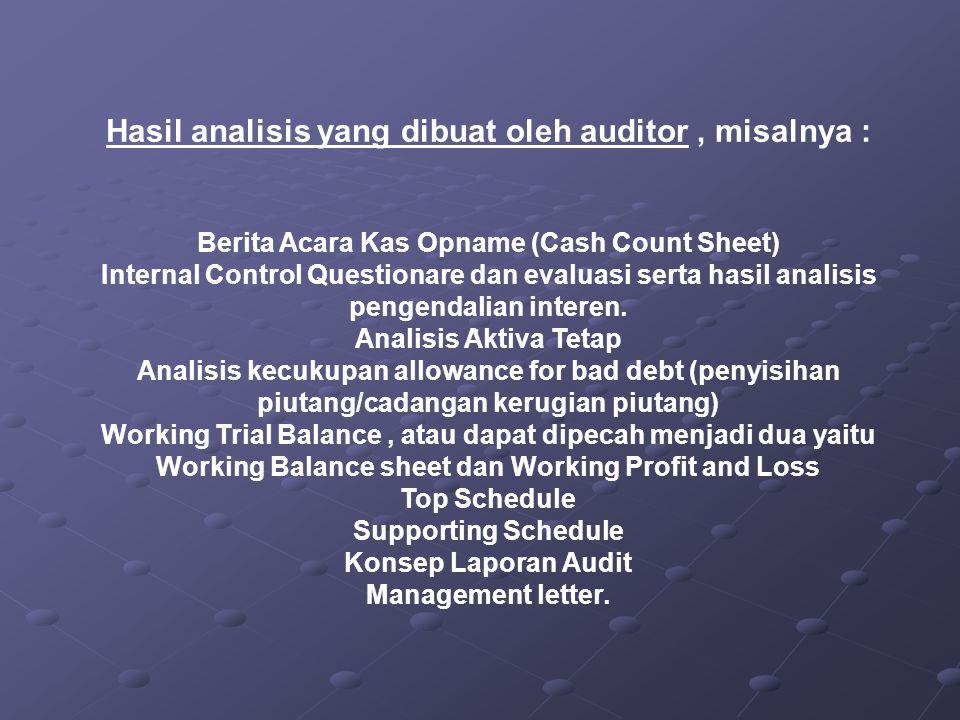 Hasil analisis yang dibuat oleh auditor , misalnya :