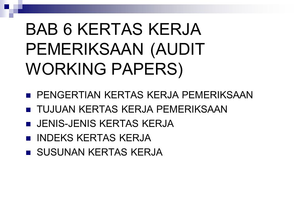 BAB 6 KERTAS KERJA PEMERIKSAAN (AUDIT WORKING PAPERS)