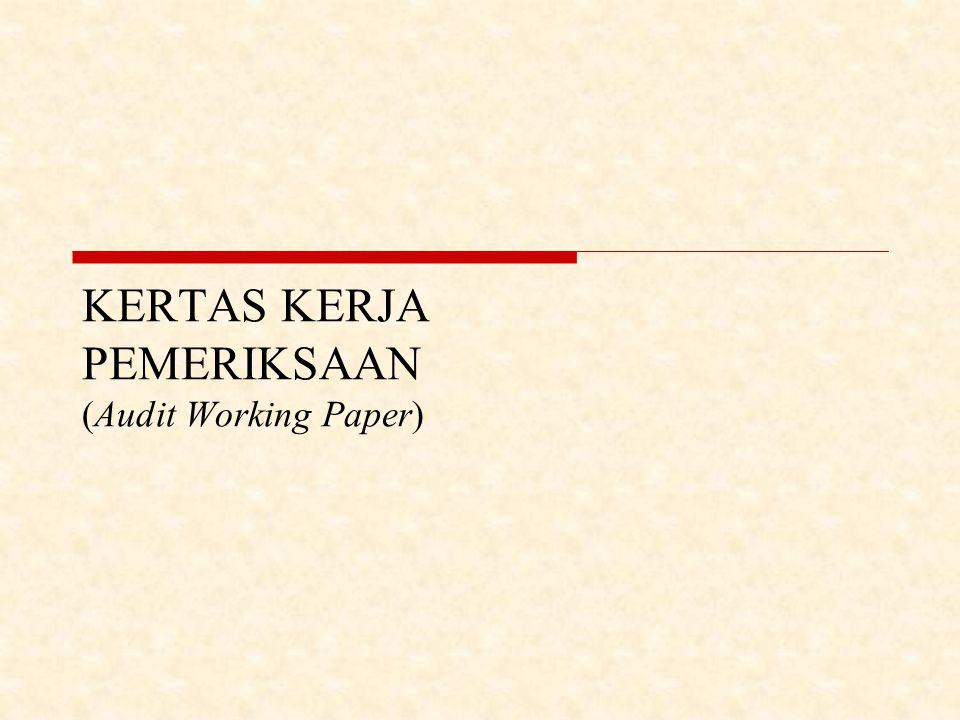 KERTAS KERJA PEMERIKSAAN (Audit Working Paper)