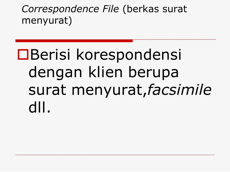 Correspondence File (berkas surat menyurat)
