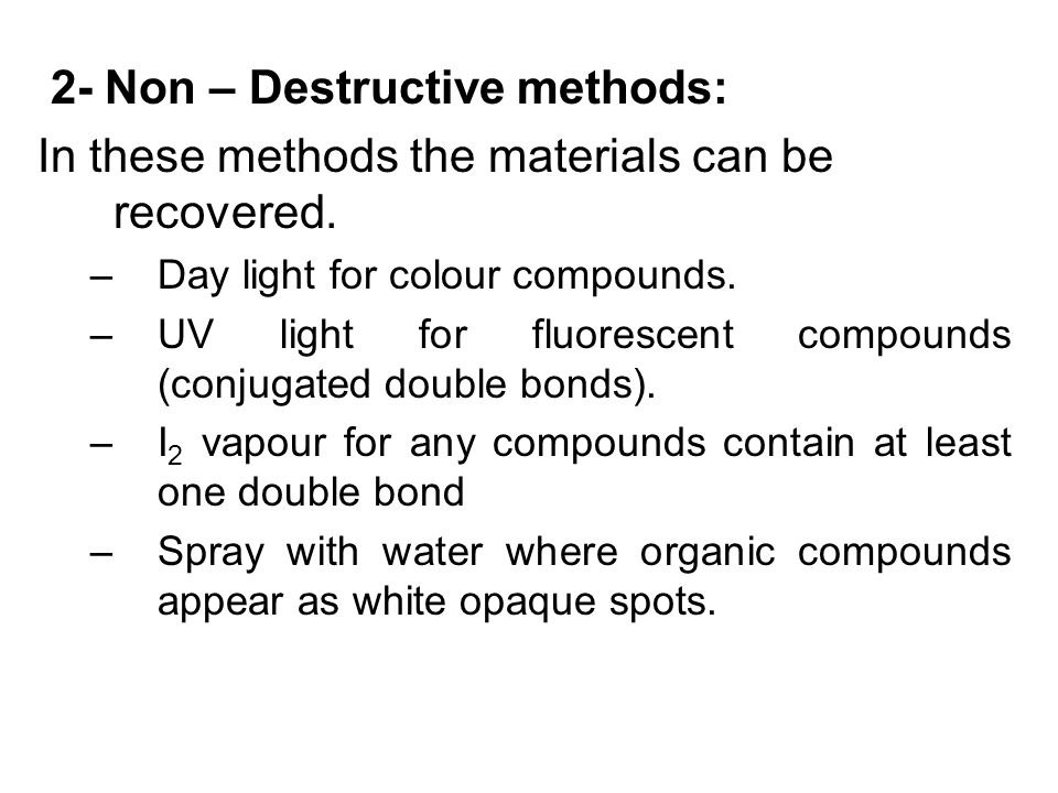 2- Non – Destructive methods: