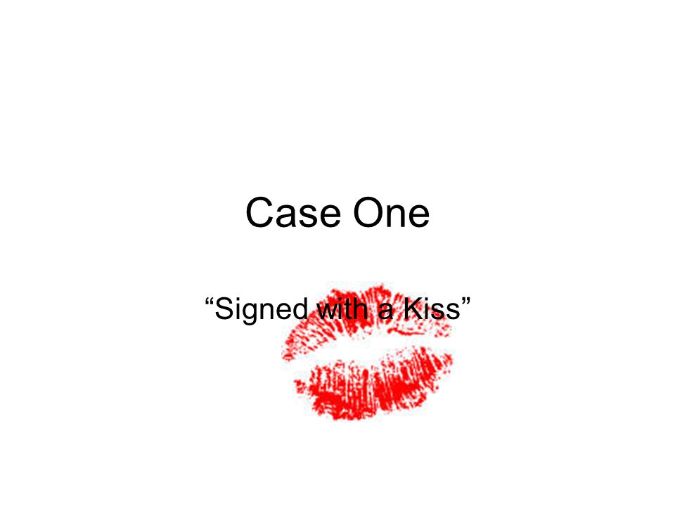 Case One Signed with a Kiss