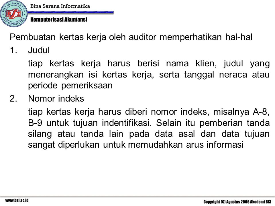 Pembuatan kertas kerja oleh auditor memperhatikan hal-hal