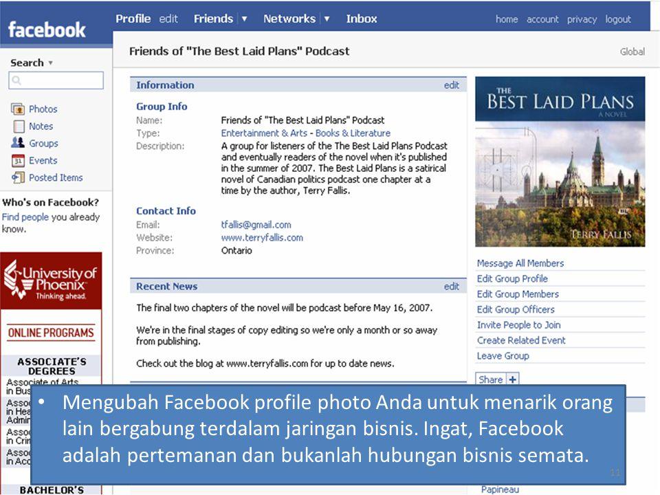 Mengubah Facebook profile photo Anda untuk menarik orang lain bergabung terdalam jaringan bisnis.