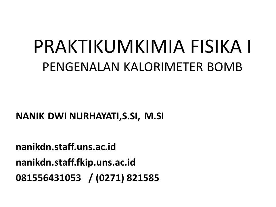 PRAKTIKUMKIMIA FISIKA I PENGENALAN KALORIMETER BOMB
