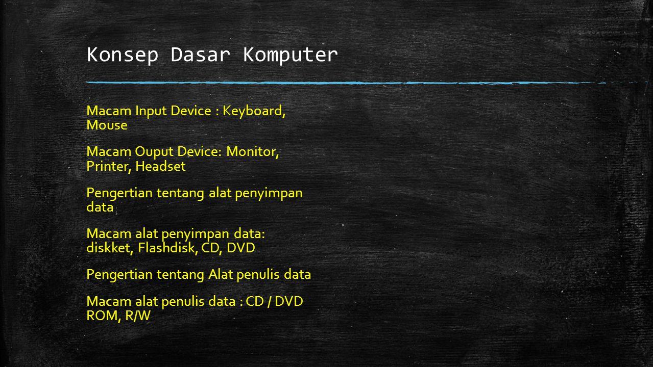 Konsep Dasar Komputer Macam Input Device : Keyboard, Mouse