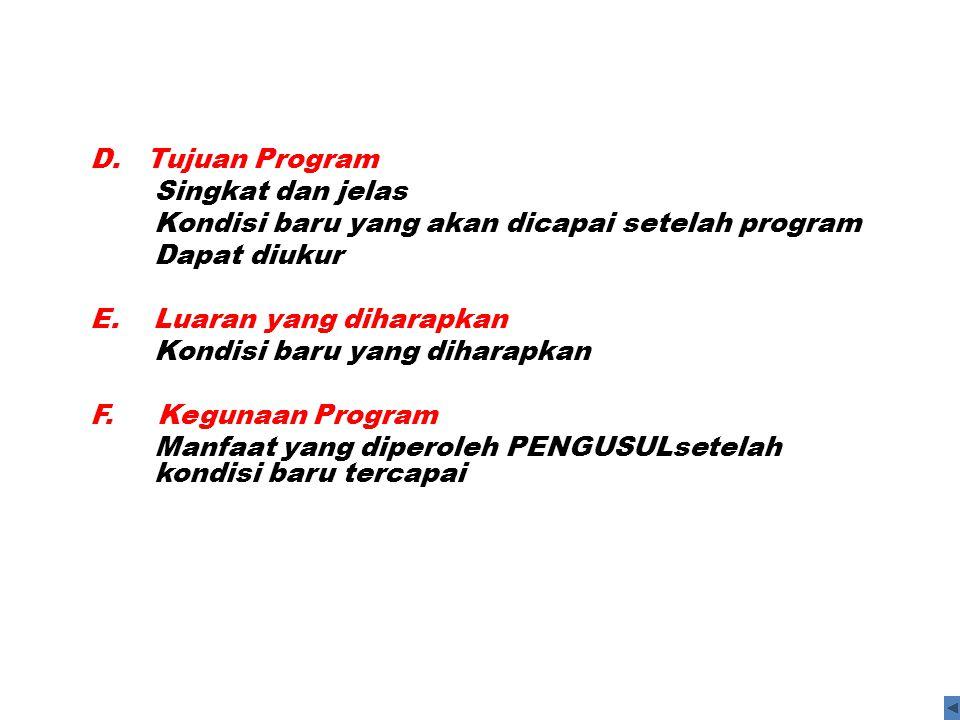 D. Tujuan Program Singkat dan jelas. Kondisi baru yang akan dicapai setelah program. Dapat diukur.