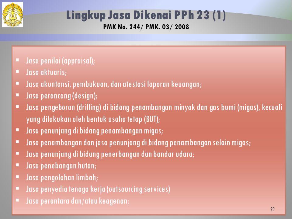 Lingkup Jasa Dikenai PPh 23 (1) PMK No. 244/ PMK. 03/ 2008