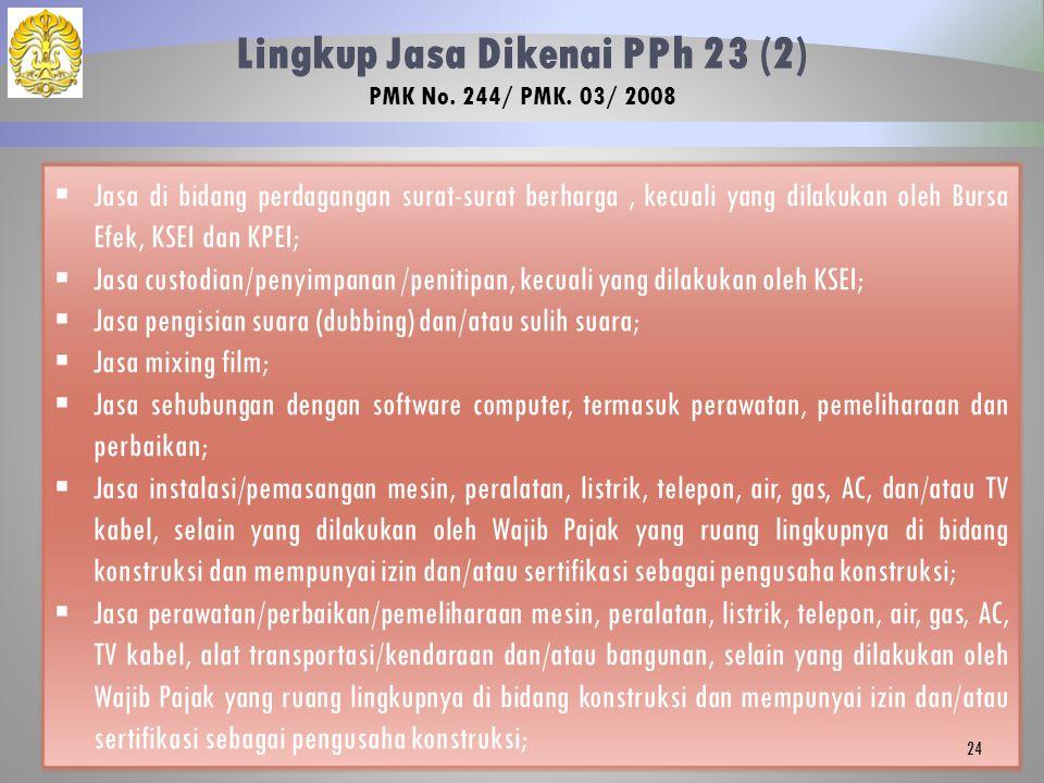 Lingkup Jasa Dikenai PPh 23 (2) PMK No. 244/ PMK. 03/ 2008