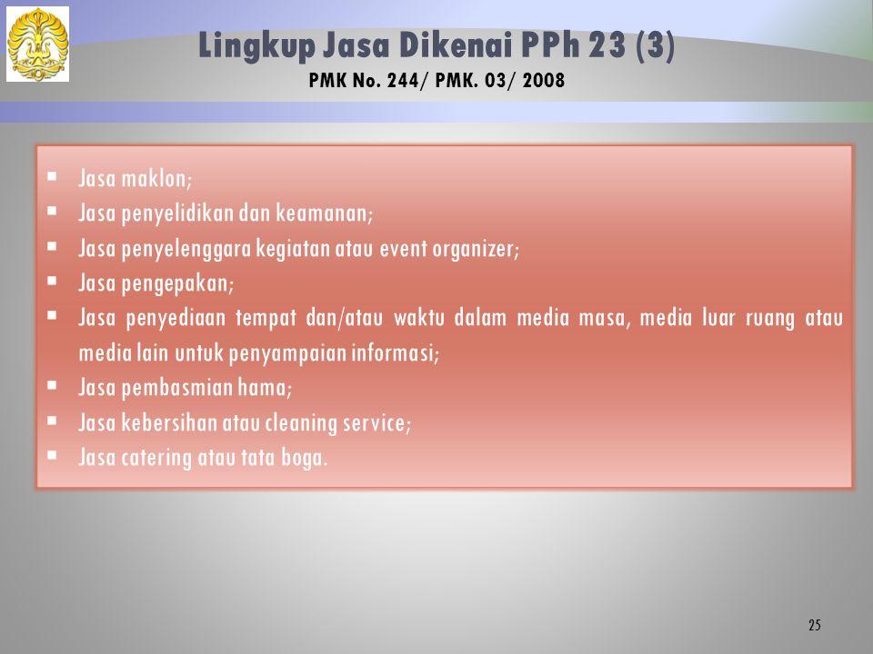 Lingkup Jasa Dikenai PPh 23 (3) PMK No. 244/ PMK. 03/ 2008