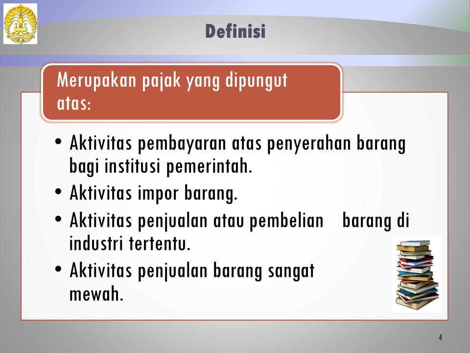 Definisi Merupakan pajak yang dipungut atas: