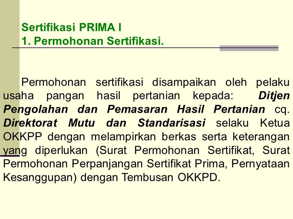 Sertifikasi PRIMA I 1. Permohonan Sertifikasi.