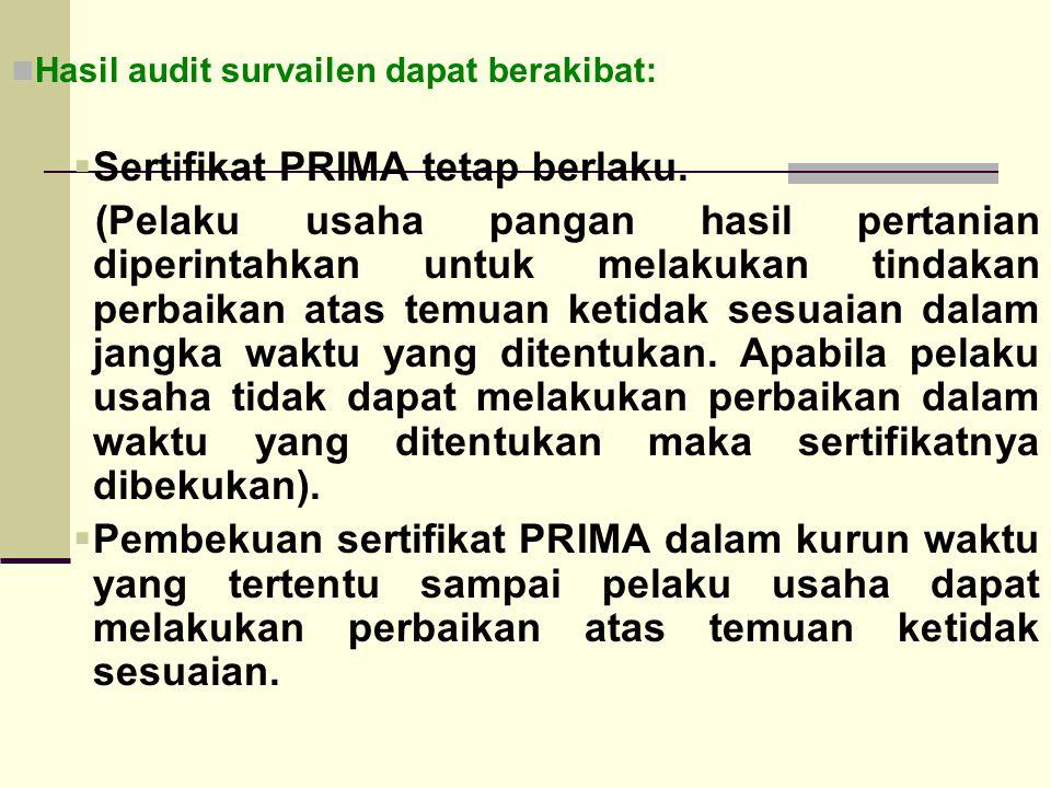 Sertifikat PRIMA tetap berlaku.
