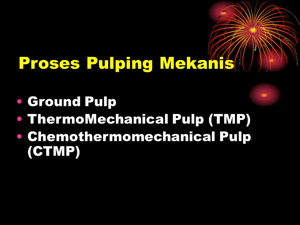Proses Pulping Mekanis