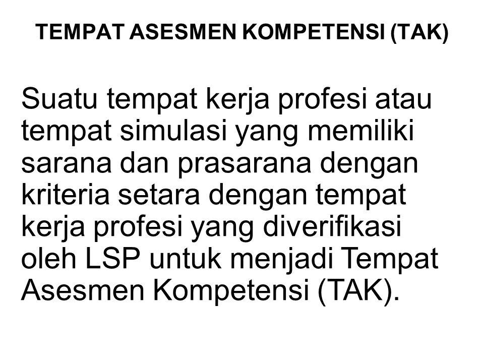 TEMPAT ASESMEN KOMPETENSI (TAK)