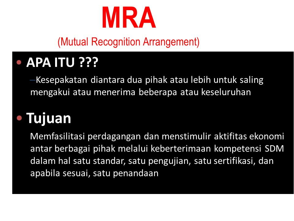 MRA (Mutual Recognition Arrangement)