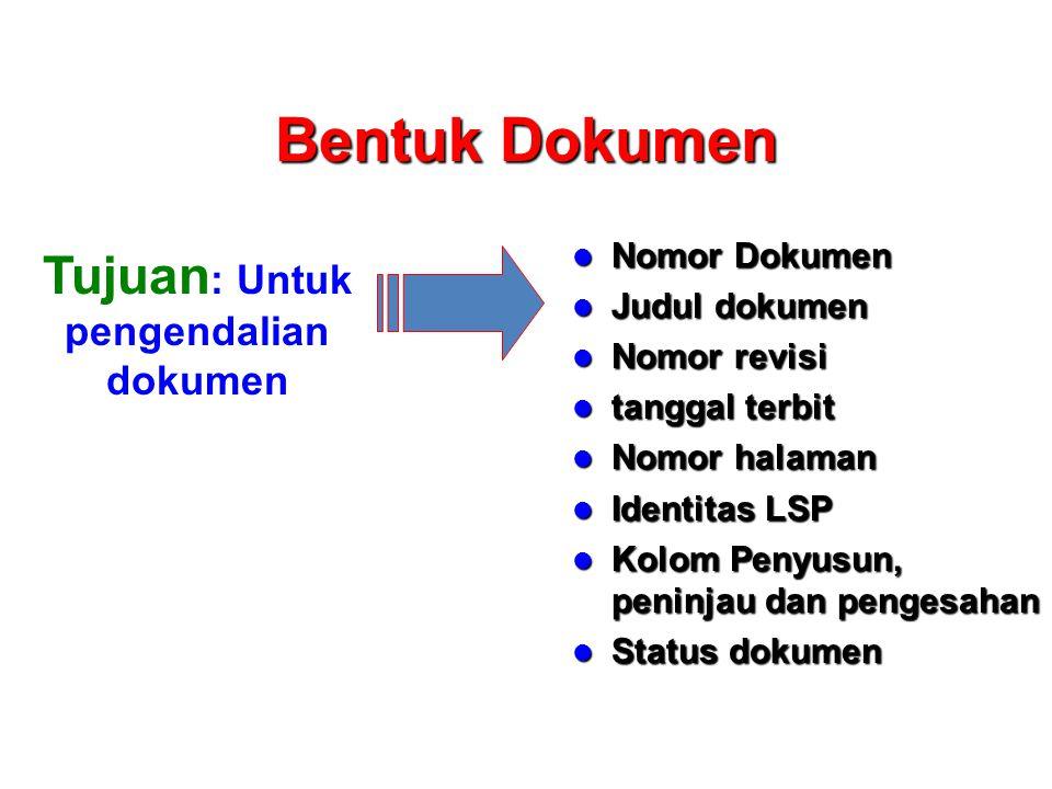 Tujuan: Untuk pengendalian dokumen