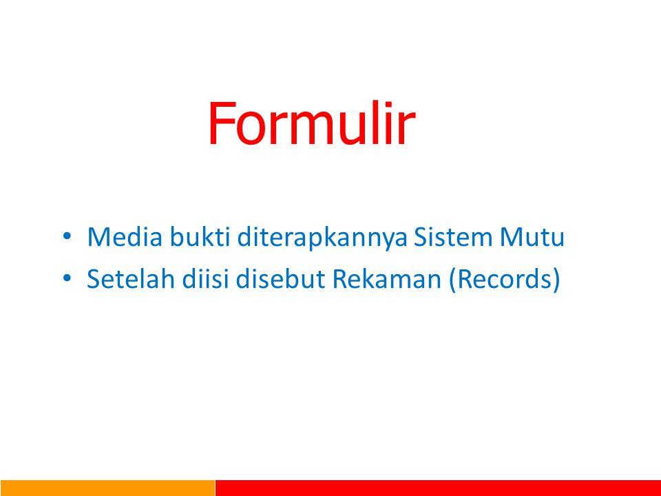 Formulir Media bukti diterapkannya Sistem Mutu