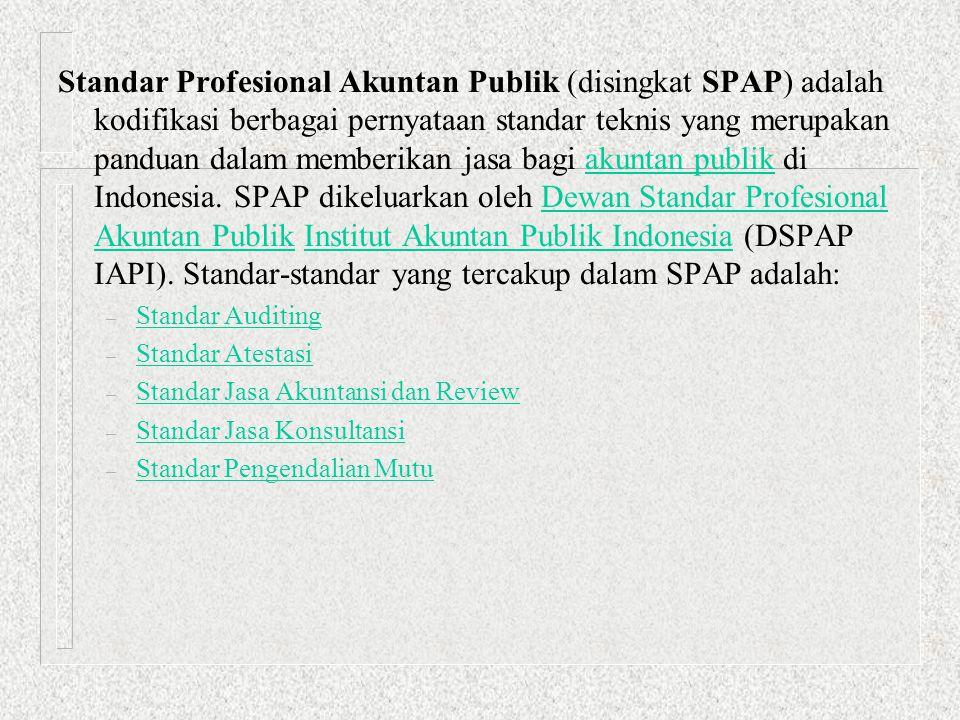 Standar Profesional Akuntan Publik (disingkat SPAP) adalah kodifikasi berbagai pernyataan standar teknis yang merupakan panduan dalam memberikan jasa bagi akuntan publik di Indonesia. SPAP dikeluarkan oleh Dewan Standar Profesional Akuntan Publik Institut Akuntan Publik Indonesia (DSPAP IAPI). Standar-standar yang tercakup dalam SPAP adalah: