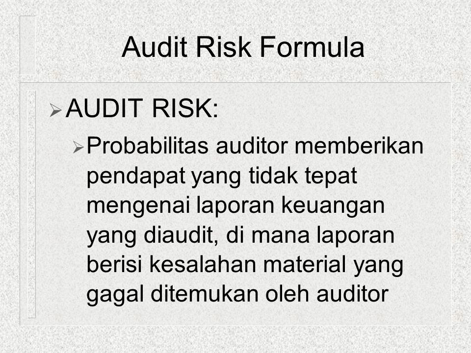 Audit Risk Formula AUDIT RISK: