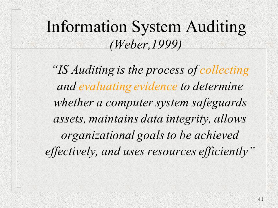 Information System Auditing (Weber,1999)