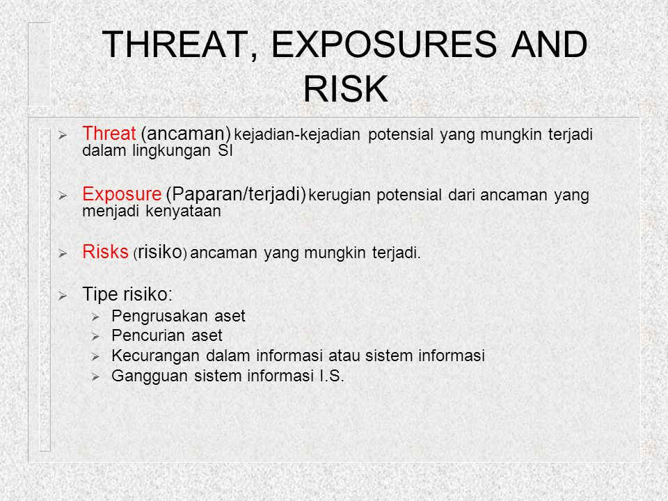 THREAT, EXPOSURES AND RISK