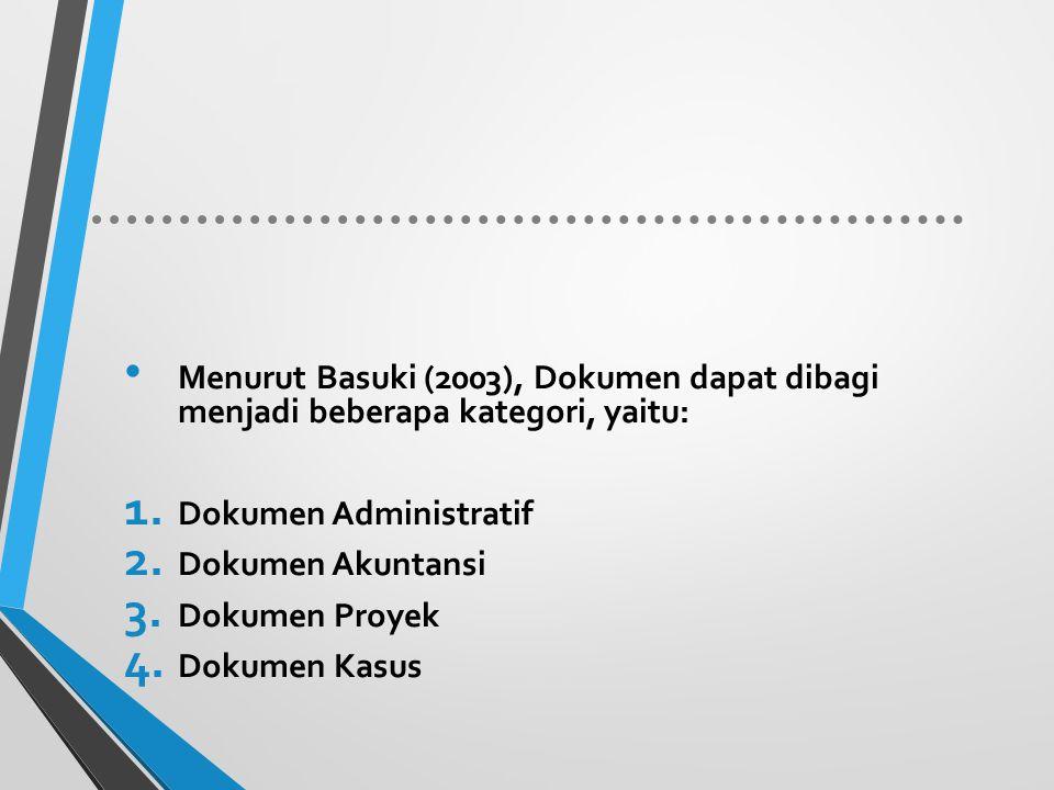 Menurut Basuki (2003), Dokumen dapat dibagi menjadi beberapa kategori, yaitu: