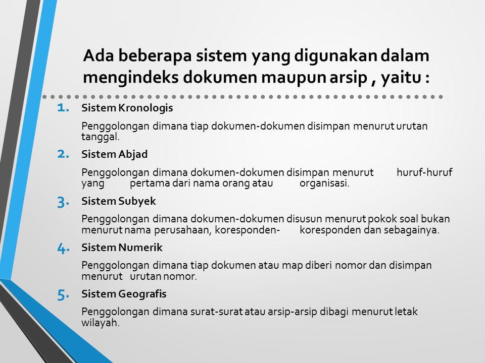 Ada beberapa sistem yang digunakan dalam mengindeks dokumen maupun arsip , yaitu :