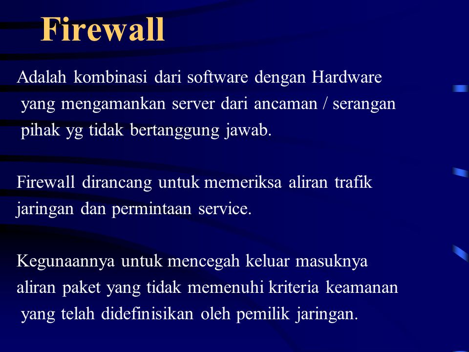 Firewall Adalah kombinasi dari software dengan Hardware