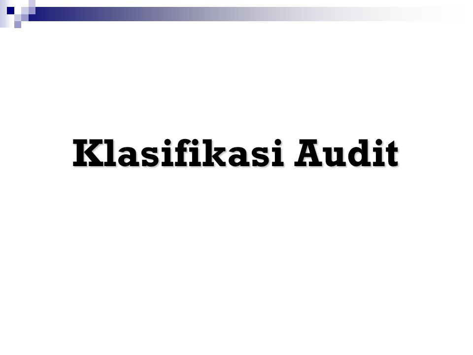 Klasifikasi Audit