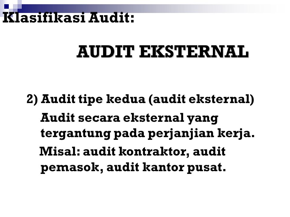AUDIT EKSTERNAL Klasifikasi Audit: