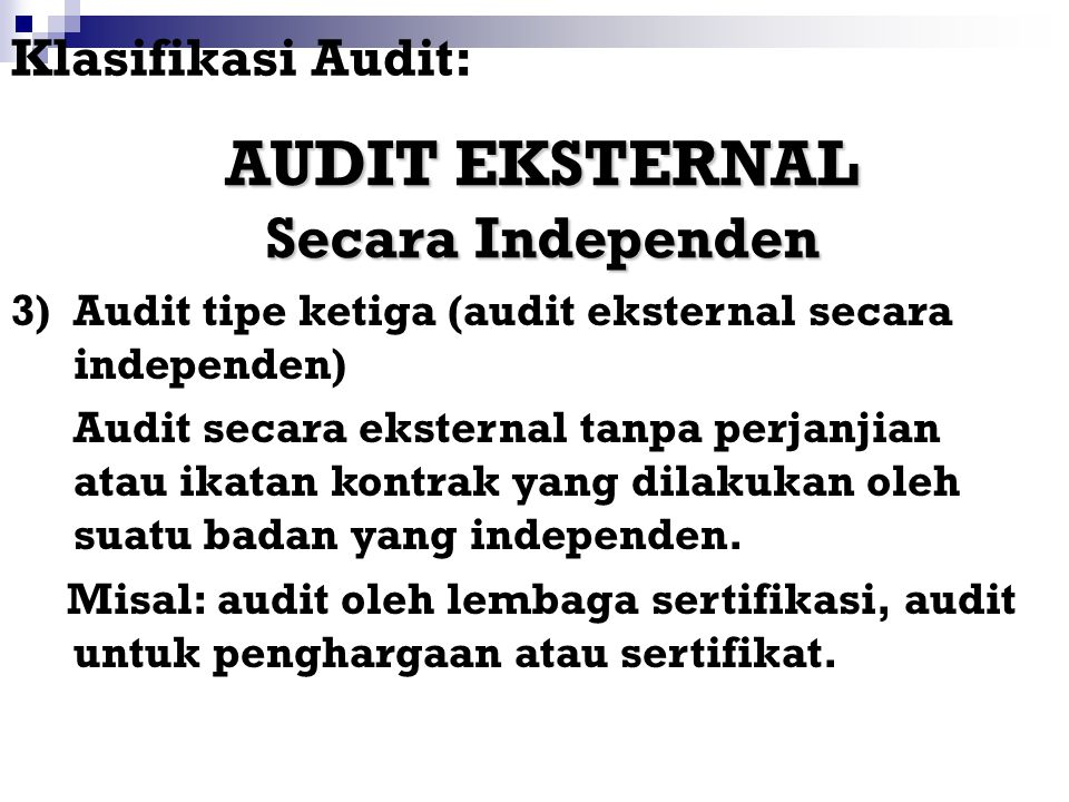 AUDIT EKSTERNAL Secara Independen Klasifikasi Audit: