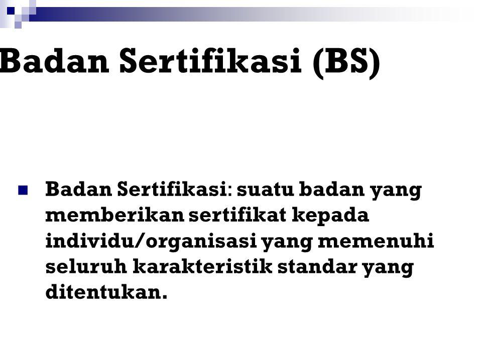 Badan Sertifikasi (BS)
