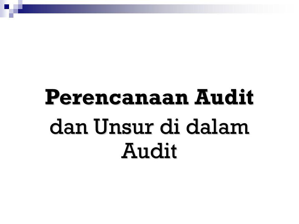dan Unsur di dalam Audit