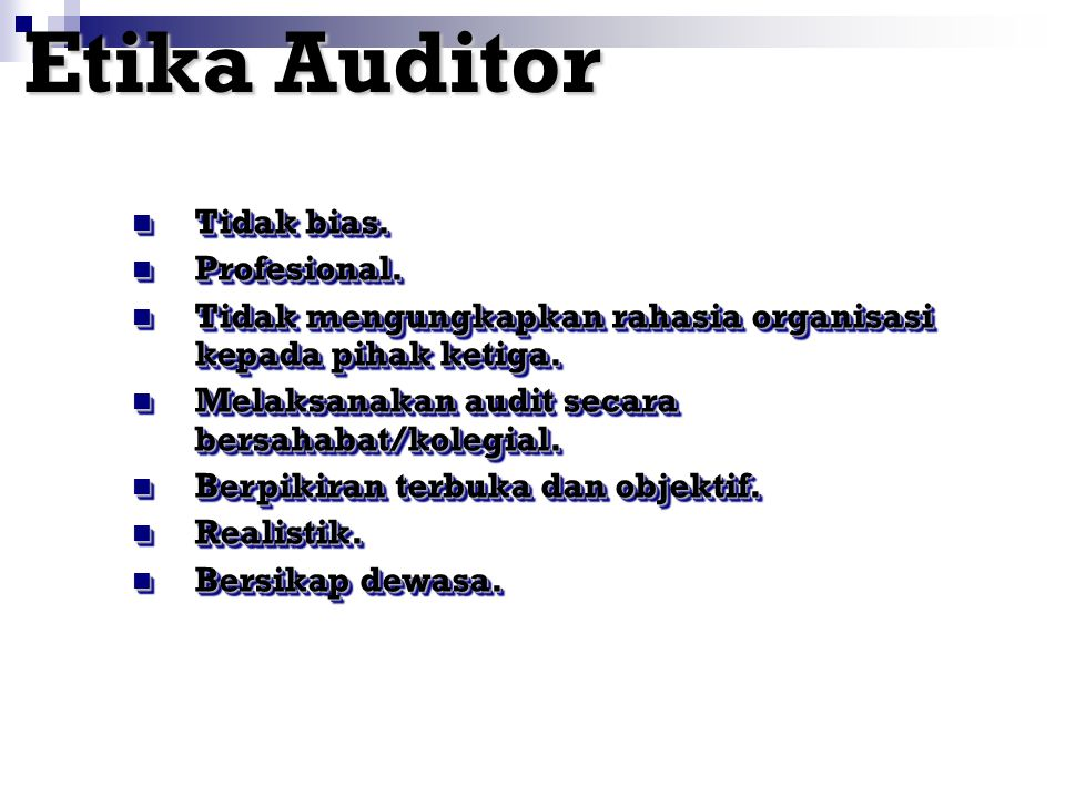 Etika Auditor Tidak bias. Profesional.