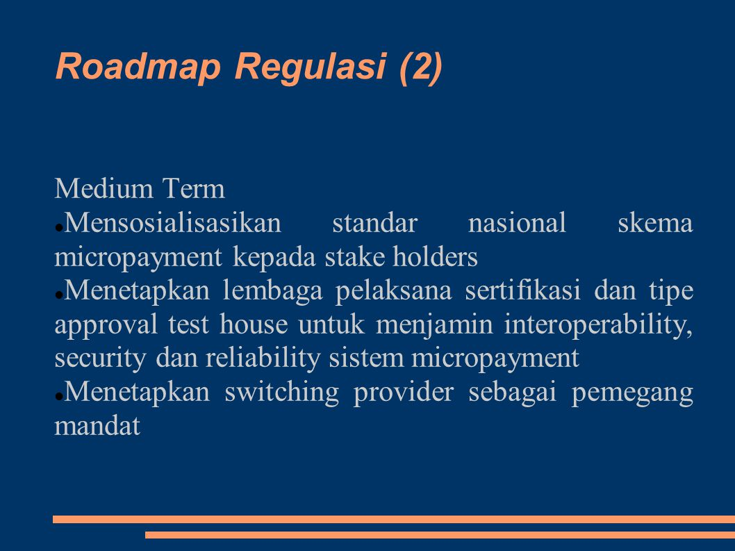 Roadmap Regulasi (2) Medium Term
