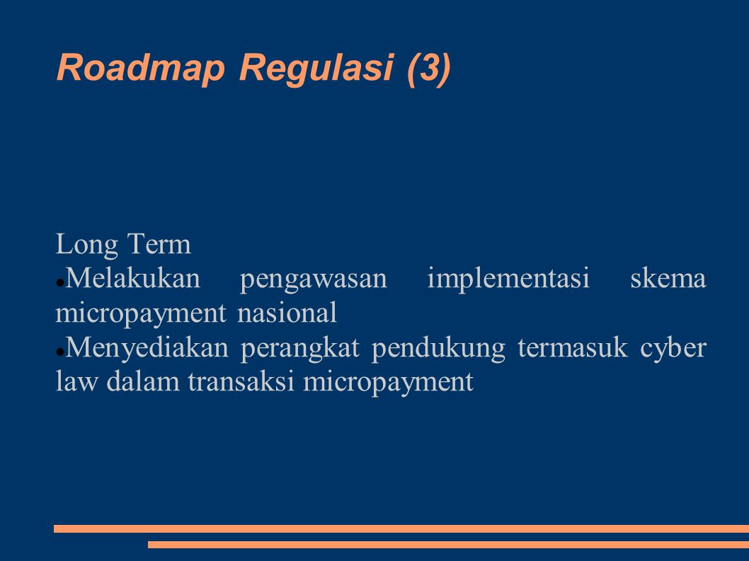 Roadmap Regulasi (3) Long Term