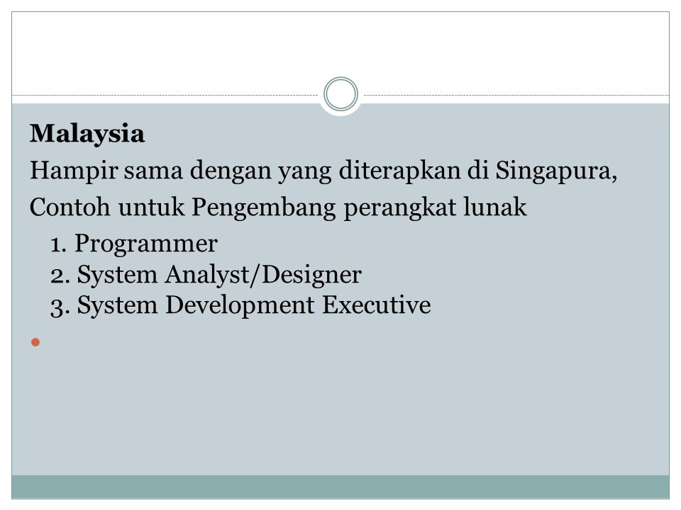 Malaysia Hampir sama dengan yang diterapkan di Singapura, Contoh untuk Pengembang perangkat lunak.