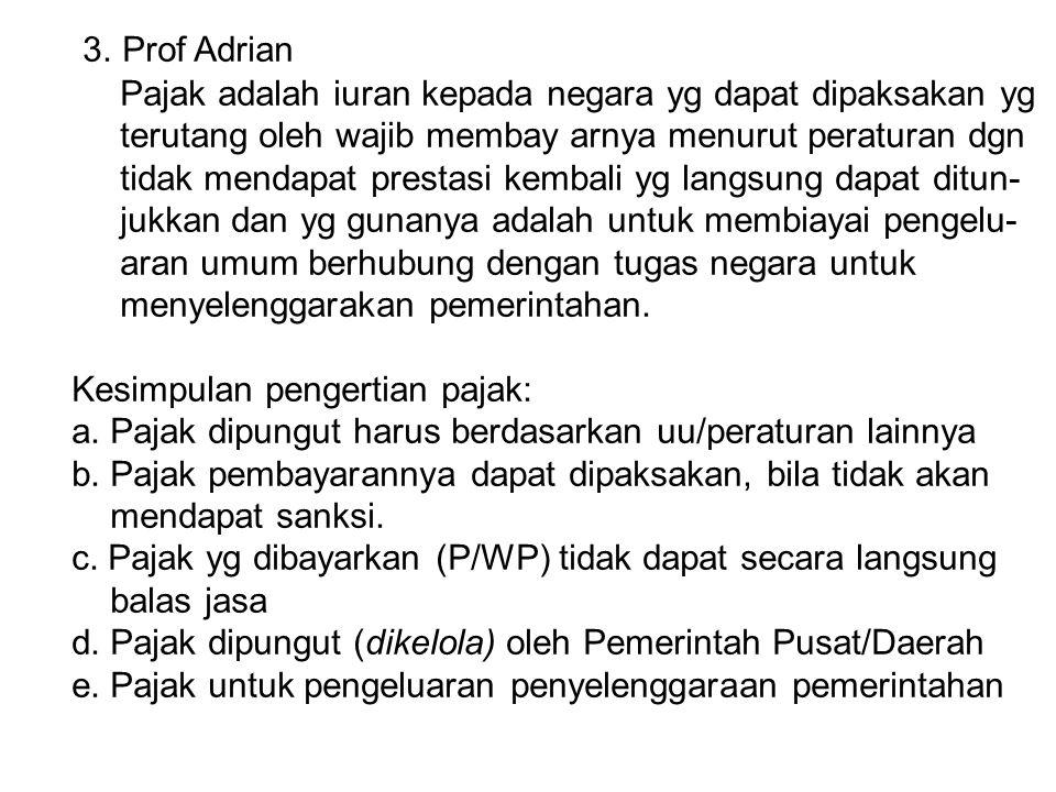 3. Prof Adrian Pajak adalah iuran kepada negara yg dapat dipaksakan yg