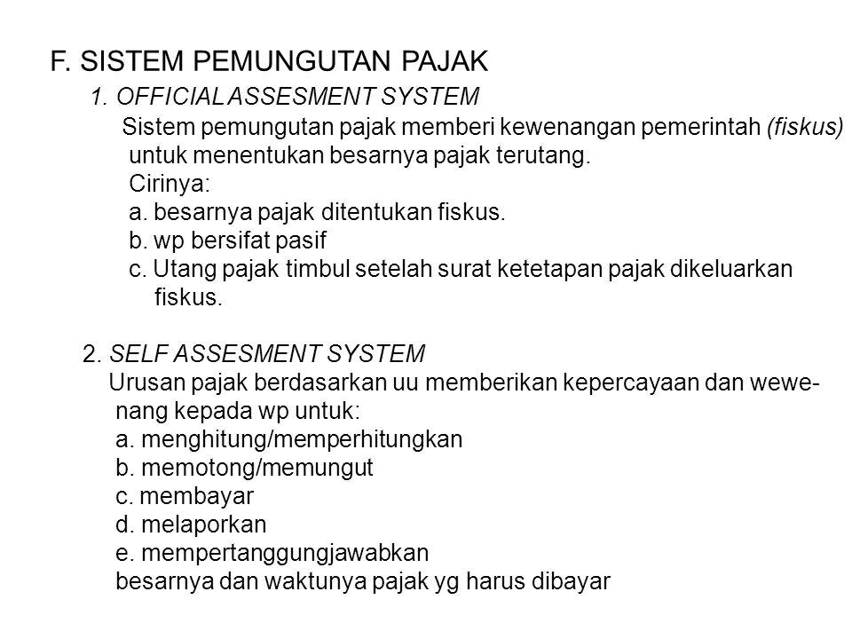 F. SISTEM PEMUNGUTAN PAJAK 1. OFFICIAL ASSESMENT SYSTEM