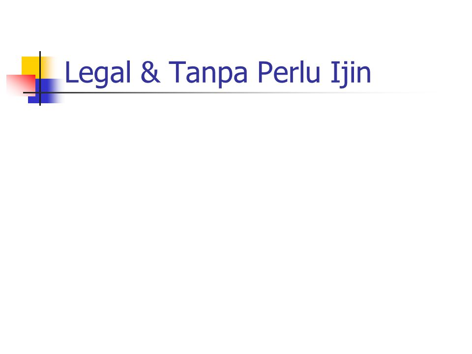 Legal & Tanpa Perlu Ijin