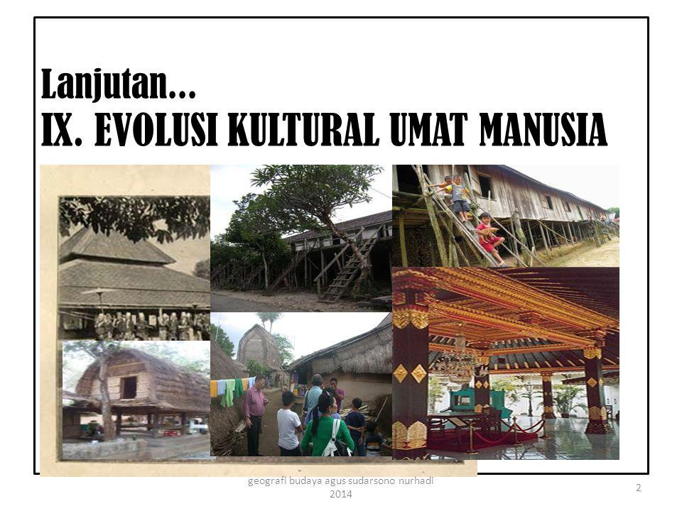 Lanjutan... IX. EVOLUSI KULTURAL UMAT MANUSIA