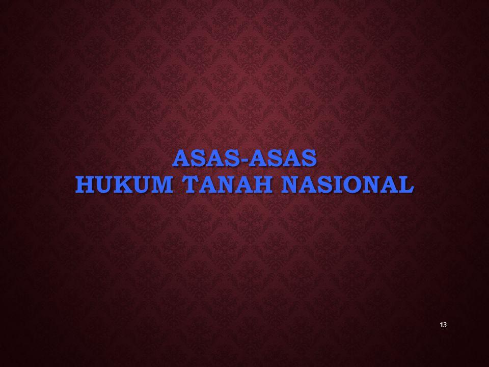 ASAS-ASAS HUKUM TANAH NASIONAL